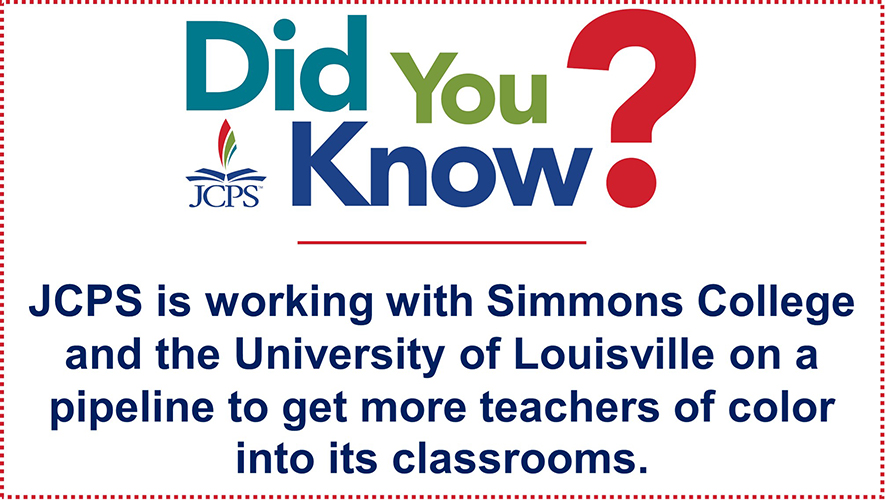 DYK Teachers of Color: JCPS is working with Simmons College and the University of Louisville on a pipeline to get more teachers of color into its classrooms.