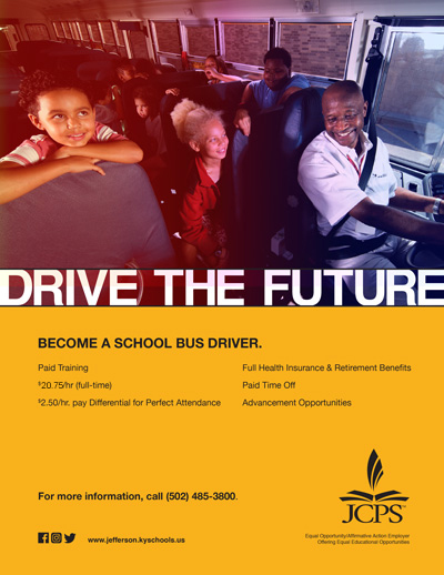 Drive the future, become a school bus driver, Paid training, $16.95/hr full time, $3.50/hr pay for perfect attendance, Full benefits, paid time off, advancement opportunities, call 502-485-3800